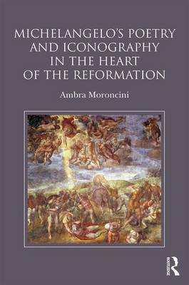 Michelangelo's Poetry and Iconography in the Heart of the Reformation (Hardback)