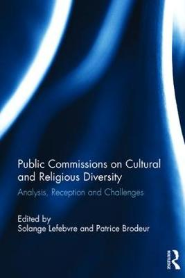 Public Commissions on Cultural and Religious Diversity: Analysis, Reception and Challenges (Hardback)