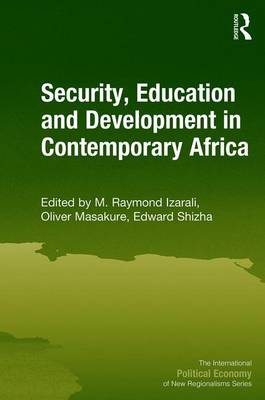 Security, Education and Development in Contemporary Africa - The International Political Economy of New Regionalisms Series (Hardback)