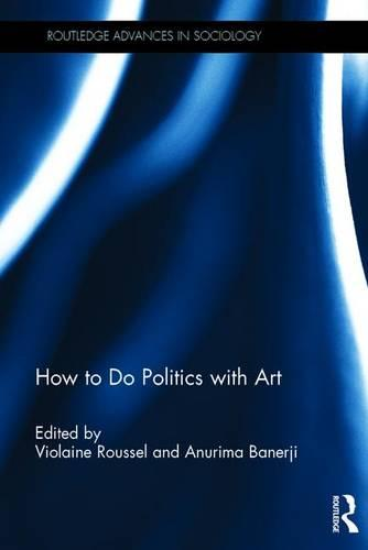 How To Do Politics With Art (Hardback)