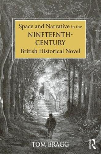 Space and Narrative in the Nineteenth-Century British Historical Novel (Hardback)