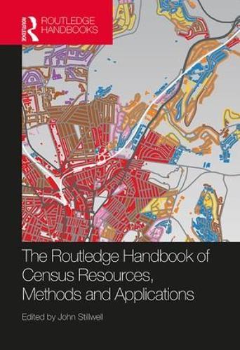 The Routledge Handbook of Census Resources, Methods and Applications: Unlocking the UK 2011 Census - International Population Studies (Hardback)