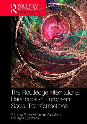 The Routledge International Handbook of European Social Transformations - Routledge International Handbooks (Hardback)