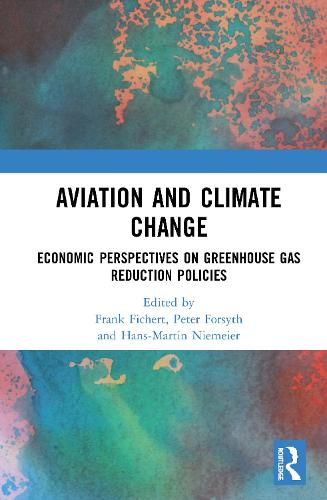 Climate Change and the Aviation Industry: An Economic and Managerial Perspective (Hardback)