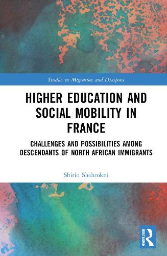 Race, Migration and Social Mobility: Pathways to Success of Children of Post-Colonial Immigrants in France - Research in Migration and Ethnic Relations Series (Hardback)