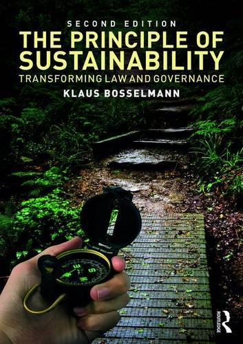 The Principle of Sustainability, 2nd Edition: Transforming law and governance (Paperback)