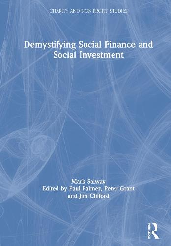 Demystifying Social Finance and Social Investment - Charity and Non-Profit Studies (Hardback)