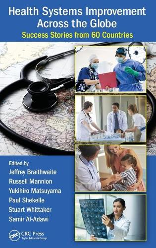 Health Systems Improvement Across the Globe: Success Stories from 60 Countries (Hardback)