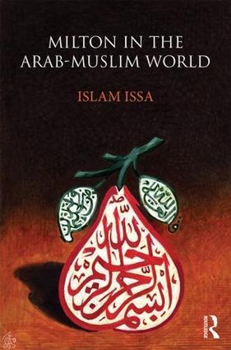 Milton in the Arab-Muslim World (Hardback)