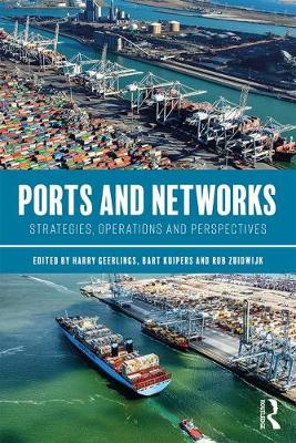 Ports and Networks: Strategies, Operations and Perspectives (Paperback)