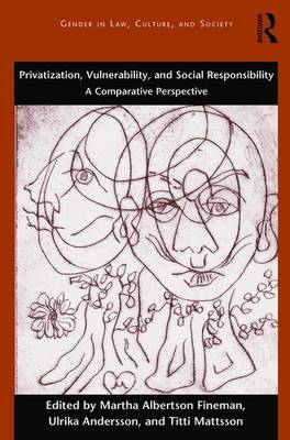 Privatization, Vulnerability, and Social Responsibility: A Comparative Perspective - Gender in Law, Culture, and Society (Paperback)