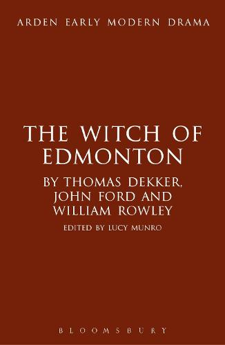 The Witch of Edmonton - Arden Early Modern Drama (Hardback)