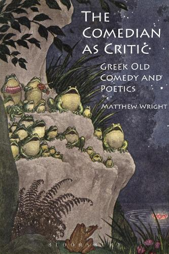 The Comedian as Critic: Greek Old Comedy and Poetics (Paperback)