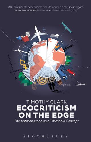 Ecocriticism on the Edge: The Anthropocene as a Threshold Concept (Paperback)