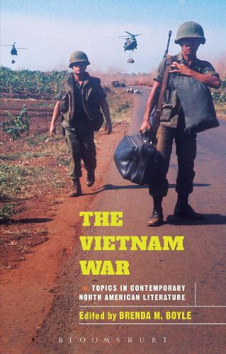 The Vietnam War: Topics in Contemporary North American Literature - Bloomsbury Topics in Contemporary North American Literature (Paperback)