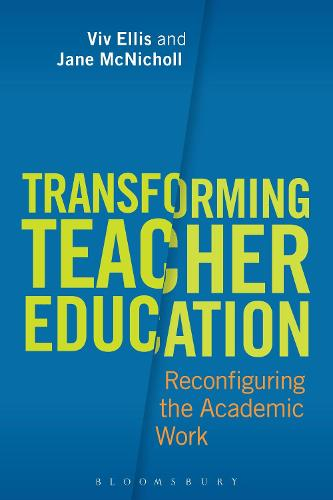 Transforming Teacher Education: Reconfiguring the Academic Work (Paperback)