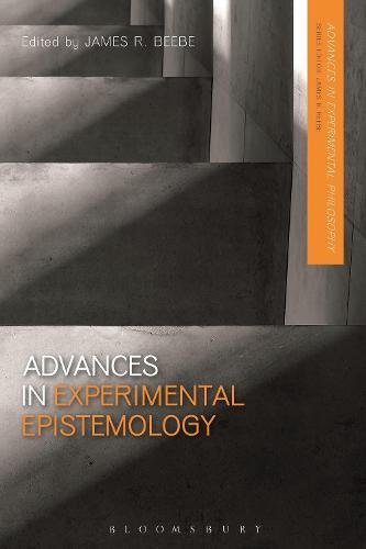 Advances in Experimental Epistemology - Advances in Experimental Philosophy (Hardback)