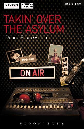 Takin' Over the Asylum - Modern Plays (Paperback)