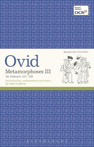 Metamorphoses III: An Extract 511-733 - Latin Texts (Paperback)
