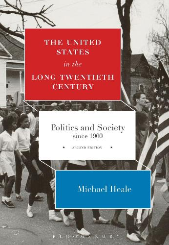 The United States in the Long Twentieth Century: Politics and Society since 1900 (Hardback)