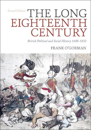 The Long Eighteenth Century: British Political and Social History 1688-1832 (Hardback)