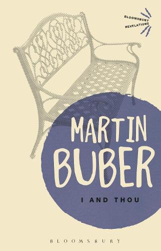 I and Thou - Bloomsbury Revelations (Paperback)