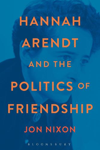 Hannah Arendt and the Politics of Friendship (Paperback)