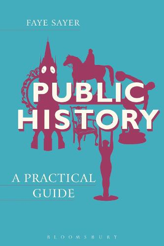 Public History: A Practical Guide (Paperback)