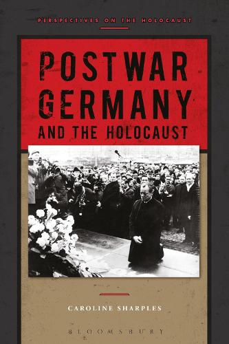Postwar Germany and the Holocaust - Perspectives on the Holocaust (Hardback)