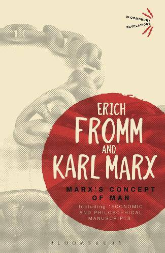 Marx's Concept of Man: Including 'Economic and Philosophical Manuscripts' - Bloomsbury Revelations (Paperback)