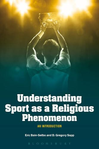 Understanding Sport as a Religious Phenomenon: An Introduction (Paperback)