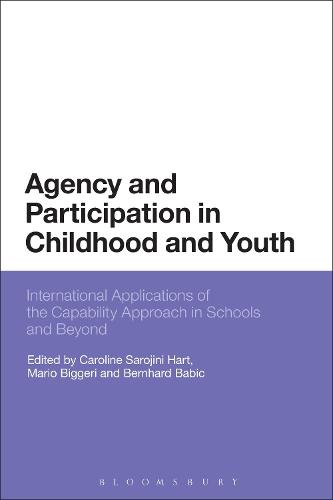 Agency and Participation in Childhood and Youth: International Applications of the Capability Approach in Schools and Beyond (Hardback)