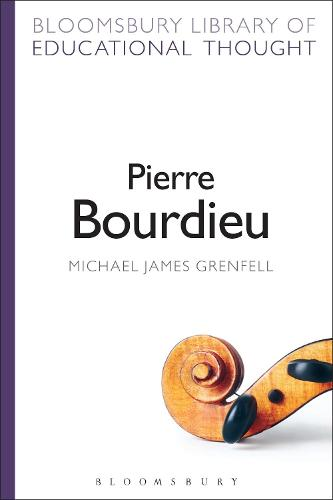 Pierre Bourdieu - Bloomsbury Library of Educational Thought (Paperback)