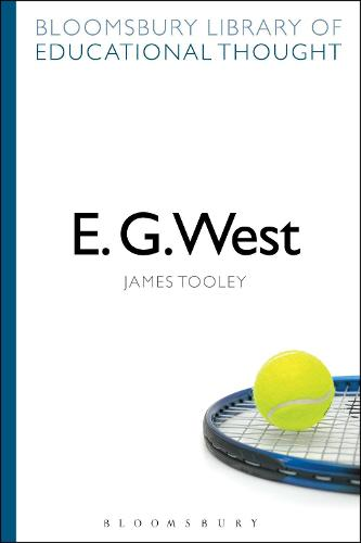 E. G. West - Bloomsbury Library of Educational Thought (Paperback)