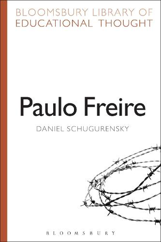 Paulo Freire - Bloomsbury Library of Educational Thought (Paperback)