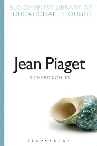 Jean Piaget - Bloomsbury Library of Educational Thought (Paperback)
