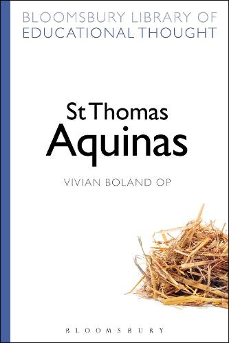 St Thomas Aquinas - Bloomsbury Library of Educational Thought (Paperback)