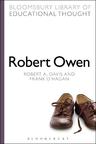 Robert Owen - Bloomsbury Library of Educational Thought (Paperback)