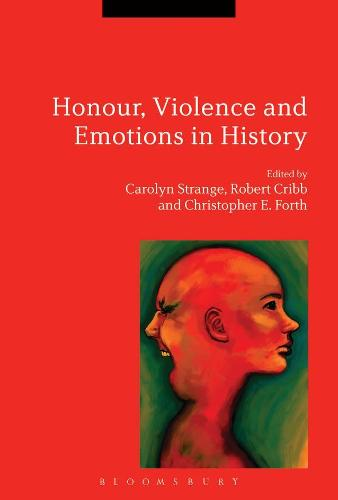 Honour, Violence and Emotions in History (Paperback)