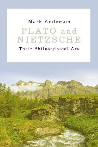 Plato and Nietzsche: Their Philosophical Art (Hardback)