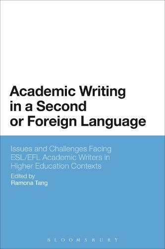 Academic Writing in a Second or Foreign Language: Issues and Challenges Facing ESL/EFL Academic Writers in Higher Education Contexts (Paperback)