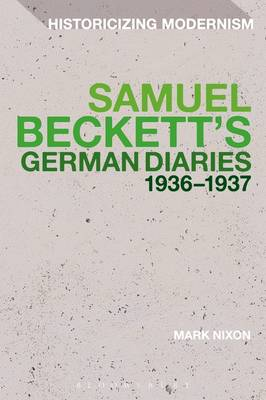 Samuel Beckett's German Diaries 1936-1937 - Historicizing Modernism (Paperback)