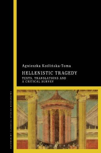 Hellenistic Tragedy: Texts, Translations and a Critical Survey (Hardback)