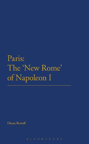 Paris: The 'New Rome' of Napoleon I (Paperback)