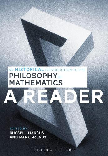 An Historical Introduction to the Philosophy of Mathematics: A Reader (Hardback)