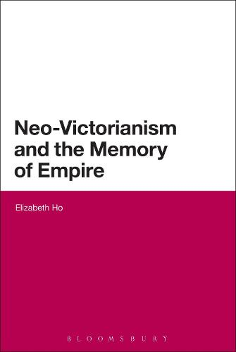 Neo-Victorianism and the Memory of Empire (Paperback)