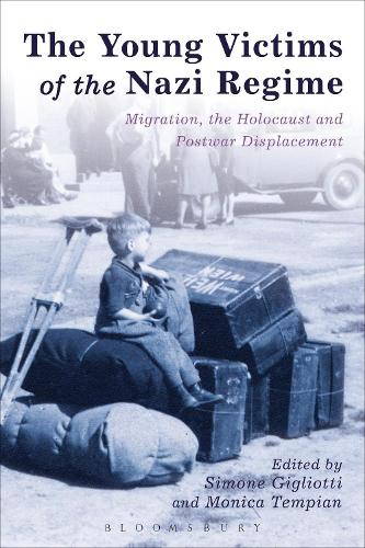 The Young Victims of the Nazi Regime: Migration, the Holocaust and Postwar Displacement (Paperback)