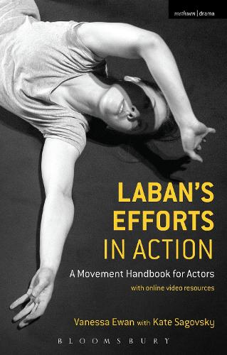 Laban's Efforts in Action: A Movement Handbook for Actors with Online Video Resources (Hardback)