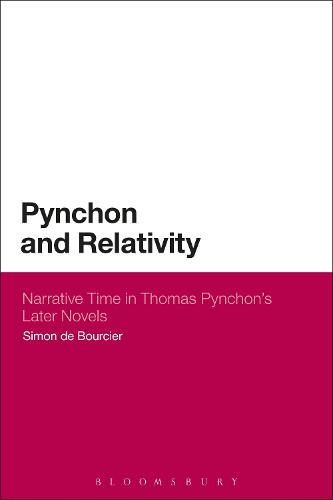 Pynchon and Relativity: Narrative Time in Thomas Pynchon's Later Novels (Paperback)