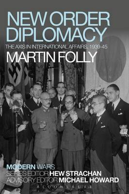 New Order Diplomacy: The Axis in International Affairs, 1939-45 - Modern Wars (Paperback)